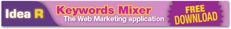 Idea R - Keywords Mixer, the Web Marketing application - Free Download